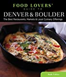 51%2BiMxVn5zL. SL160 : Food Lovers Guide to Denver & Boulder: The Best Restaurants, Markets & Local Culinary Offerings   Food and Travel