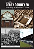 Derby County FC: The History of the Baseball Ground