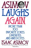 Asimov Laughs Again: More Than 700 Jokes, Limericks, and Anecdotes (0060924489) by Asimov, Isaac