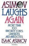 Asimov Laughs Again: More Than 700 Jokes, Limericks, and Anecdotes (0060924489) by Asimov, Isaac