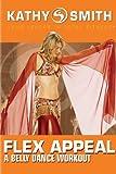 Flex Appeal a Bellydance Workout [DVD] [Import]
