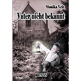 """Vater nicht bekannt - Romanvon """"Verlag DeBehr"""""""