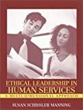 img - for Ethical Leadership in Human Services: A Multi-Dimensional Approach by Susan Schissler Manning (2002-11-16) book / textbook / text book