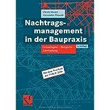 """Nachtragsmanagement in der Baupraxis: Grundlagen -  Beispiele - Anwendungvon """"Ulrich Elwert"""""""