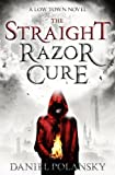 Low Town: The Straight Razor Cure: Low Town 1 by Daniel Polansky