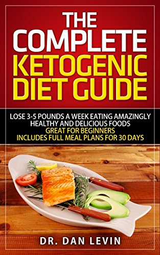 Ketogenic Diet: Rapid Fat & Weight Loss: The Complete Ketogenic Diet Guide With 30 Days Of Full Meal Plans To Lose Weight Rapidly and Effectively with Low Carb, High Fat Diet