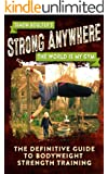 Strong Anywhere - The World Is My Gym - The Definitive Guide To Bodyweight Strength Training