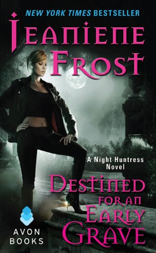 Jeaniene Frost - Destined for an Early Grave (Night Huntress, Book 4)