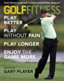 img - for Golf Fitness: Play Better, Play Without Pain, Play Longer, and Enjoy the Game More book / textbook / text book
