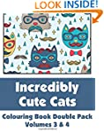 Incredibly Cute Cats Colouring Book D...