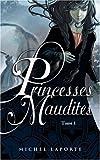 echange, troc Michel Laporte - Princesses Maudites, Tome 1 : L'héritage de Maëlzelgast