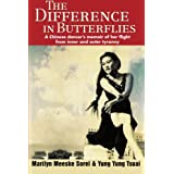 The Difference in Butterflies: A Chinese Dancer's Memoir of Her Flight from Inner and Outer Tyrannyby Yung Yung Tsuai