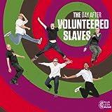 The volunteered Slaves