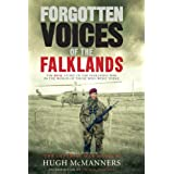 Forgotten Voices of the Falklands: The Real Story of the Falklands War in the Words of Those Who Were There ~ Hugh McManners