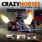 Crazy Horses: The History of British...