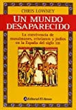 img - for Un mundo desaparecido / A Vanished World (Spanish Edition) book / textbook / text book