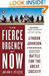 The Fierce Urgency of Now: Lyndon Joh...