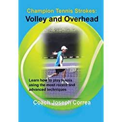 Champion Tennis Strokes: Volley and Overhead