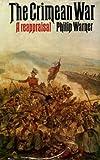 Crimean War: A Reappraisal (0213994534) by Warner, Philip