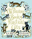 Old Possum's Book of Practical Cats: Written by T. S. Eliot, 2009 Edition, (Reprint) Publisher: Harcourt Children's Books [Hardcover]