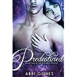 Predestined (Existence #2) ~ Abbi Glines