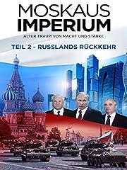 Film Moskaus Imperium - Teil 2 - Russlands Rückkehr Stream