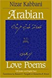 By Nizar Qabbani Arabian Love Poems: Full Arabic and English Texts (Three Continents Press) (Revised)