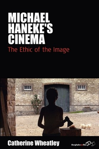 Michael Haneke's Cinema: The Ethic of the Image (Film Europa)