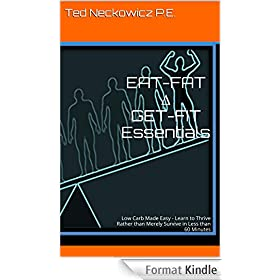 EAT-FAT ∆ GET-FIT Essentials: Low Carb Made Easy - Learn to Thrive Rather than Merely Survive in Less than 60 Minutes (English Edition)