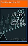 EAT-FAT ∆ GET-FIT Essentials: Low Carb Made Easy - Learn to Thrive Rather than Merely Survive in Less than 60 Minutes