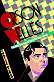 Orson Welles: The Rise and Fall of an American Genius (0312312806) by Higham, Charles