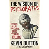 The Wisdom of Psychopathsby Kevin Dutton