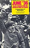 img - for June '36: Class Struggle and the Popular Front in France book / textbook / text book