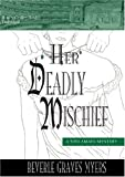 Her Deadly Mischief (A Tito Amato-Baroque Mystery)(Library Edition)