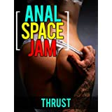 Anal Space Jam (Deflowered by an alien) (First time anal fuck)by Thrust