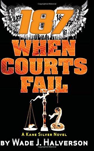 187 When Courts Fail: Volume 3