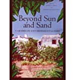 img - for [(Beyond Sun and Sand: Caribbean Environmentalisms )] [Author: Sherrie L. Baver] [Nov-2006] book / textbook / text book