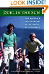 Duel in the Sun: Tom Watson and Jack...