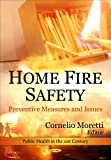 Home Fire Safety: Preventive Measures and Issues (Public Health in the 21st Century)