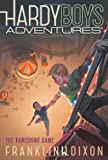 Franklin W. Dixon The Vanishing Game (Hardy Boys Adventures)
