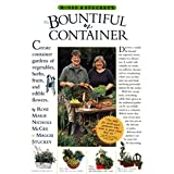 McGee & Stuckey's Bountiful Container: Create Container Gardens of Vegetables, Herbs, Fruits, and Edible Flowers ~ Maggie Stuckey