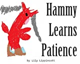 Hammy Learns About Patience (Hammy Learns About Character)
