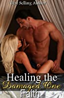 Healing The Damaged One [Kindle Edition]