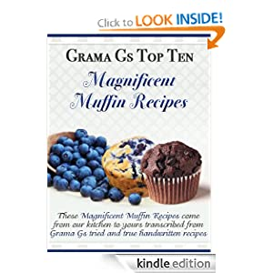 Muffin Recipes from Scratch (Grama G's Top Homemade Recipes From Scratch)
