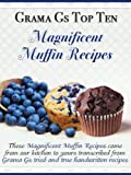 Muffin Recipes from Scratch (Grama Gs Top Homemade Recipes From Scratch)