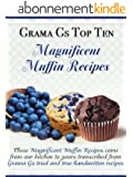 Muffin Recipes from Scratch (Grama G's Top Homemade Recipes From Scratch Book 5) (English Edition)
