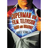 Superman on Film, Television, Radio and Broadway ~ Bruce Scivally