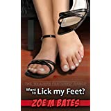 Want to Lick my Feet? (The 'Readers Featured' Range)by Zoe M Bates