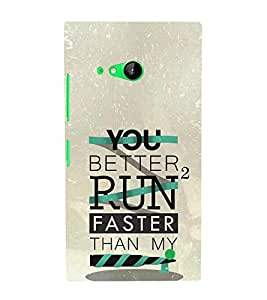 Better to Run Faster 3D Hard Polycarbonate Designer Back Case Cover for Nokia Lumia 730 :: Microsoft Lumia 730 :: Microsoft Lumia 735