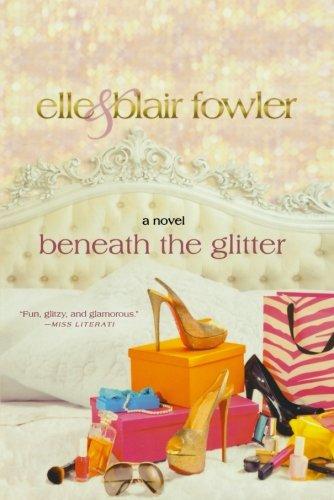 Beneath the Glitter: A Novel (Sophia and Ava London) PDF